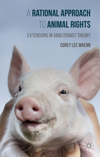 "Cover for ""A Rational Approach to Animal Rights."" Shows a smiling piglet being held up by human hands."