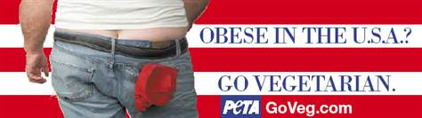 "PETA ad that reads, ""Obese in the USA? Go vegetarian."" Image of a fat man's behind in front of an American flag"